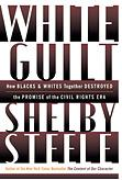 white guilt by shelby steele s essay Fishpond australia, white guilt: how blacks and whites together destroyed the promise of the civil rights era (ps) by shel steelebuy  books online: white guilt.